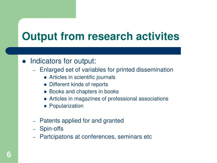 Output from research activites