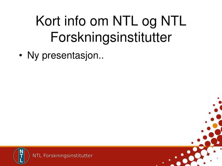 Kort info om NTL og NTL Forskningsinstitutter