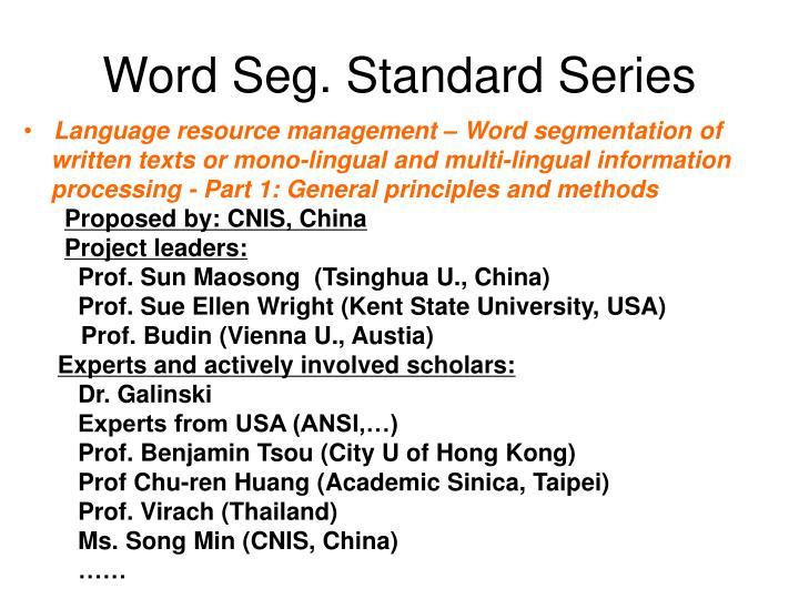 Word Seg. Standard Series