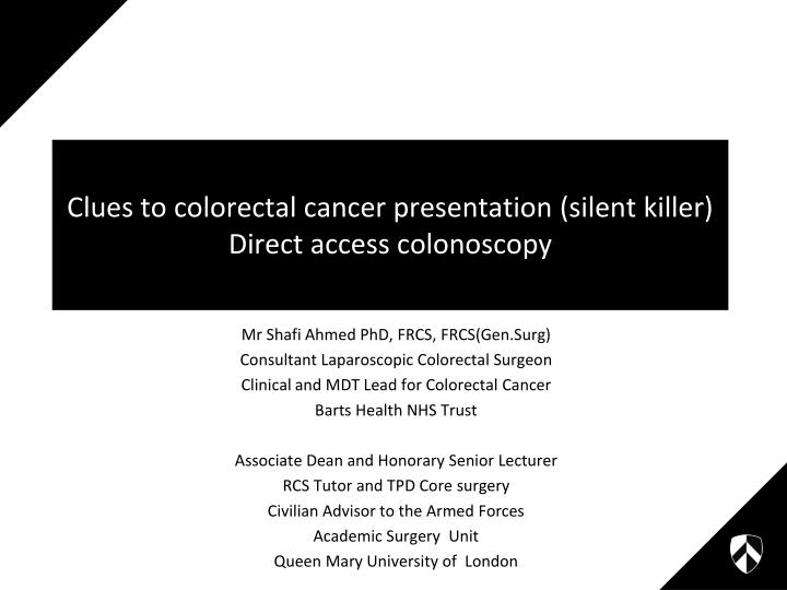Clues to colorectal cancer presentation silent killer direct access colonoscopy