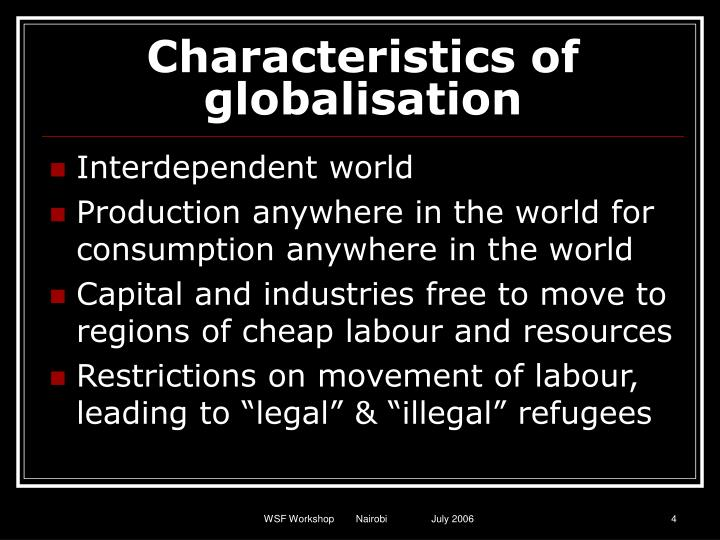 Characteristics of globalisation