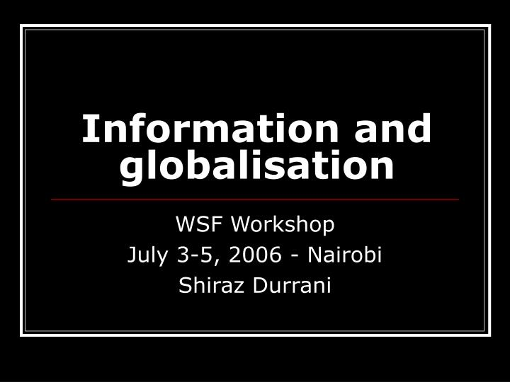 Information and globalisation