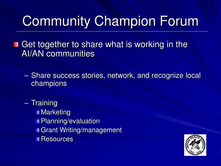 Community Champion Forum