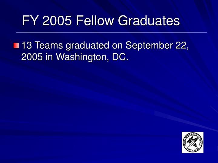 FY 2005 Fellow Graduates