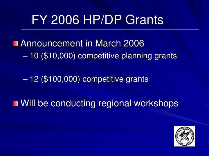 FY 2006 HP/DP Grants