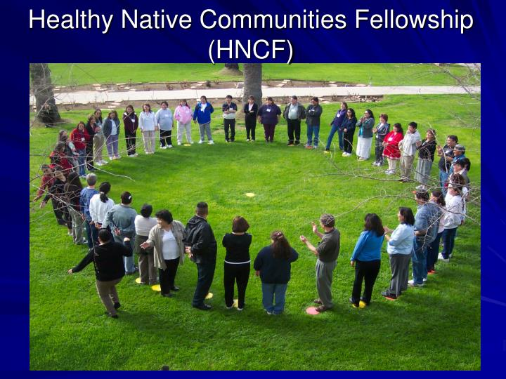 Healthy Native Communities Fellowship (HNCF)