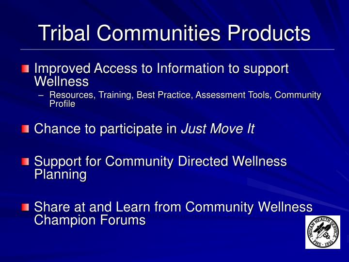 Tribal Communities Products