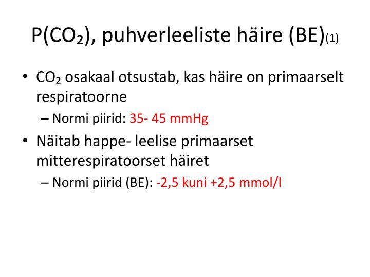 P(CO₂), puhverleeliste häire (BE)