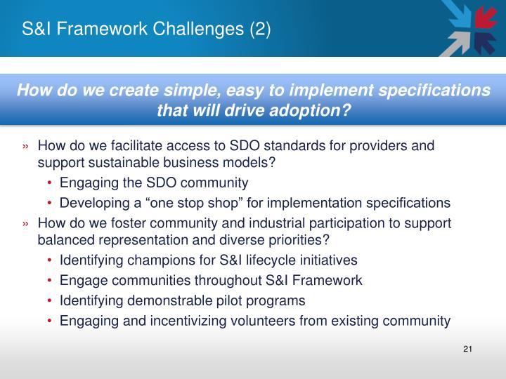 S&I Framework Challenges (2)