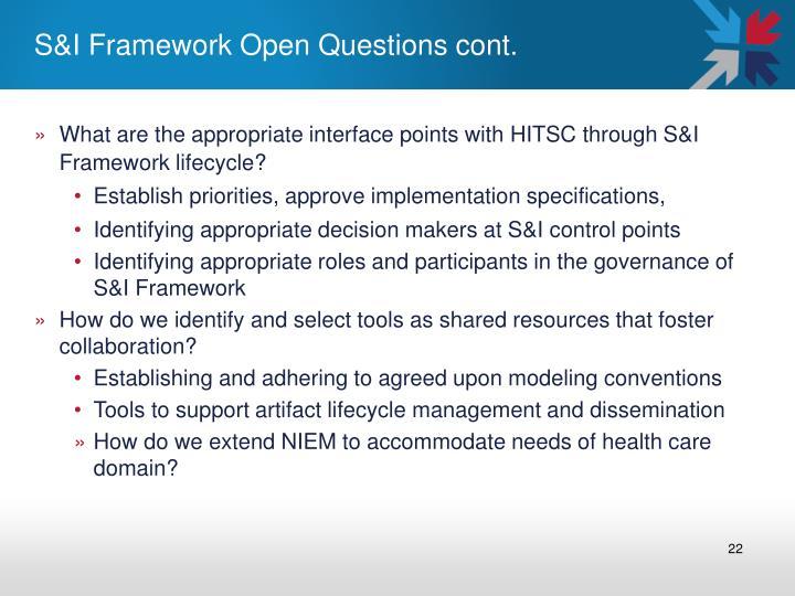 S&I Framework Open Questions cont.