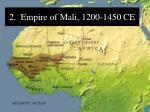 2 empire of mali 1200 1450 ce