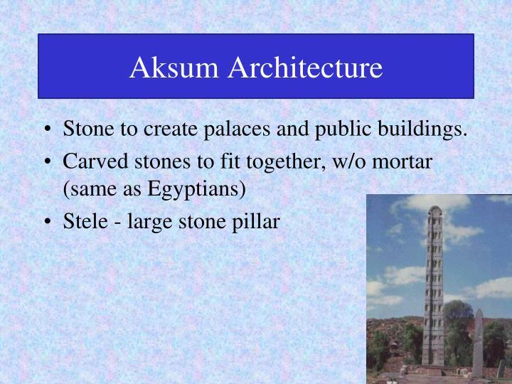 Aksum Architecture