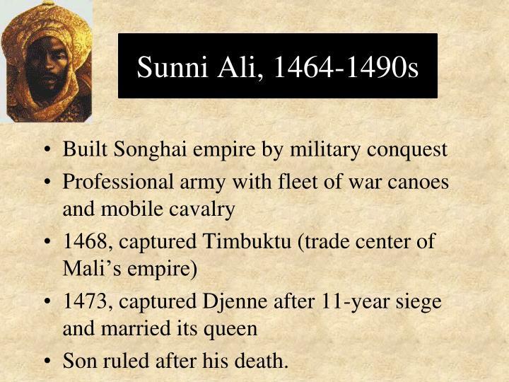 Sunni Ali, 1464-1490s