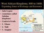 west african kingdoms 800 to 1600 expanding zones of exchange and encounter