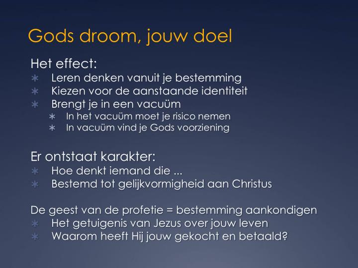 Gods droom, jouw doel
