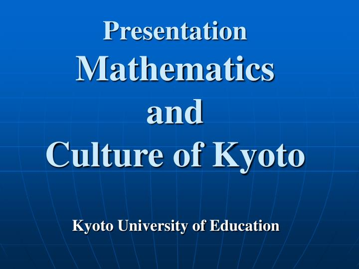 Presentation mathematics and culture of kyoto