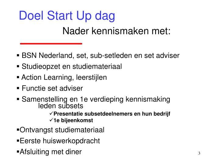 Doel start up dag nader kennismaken met