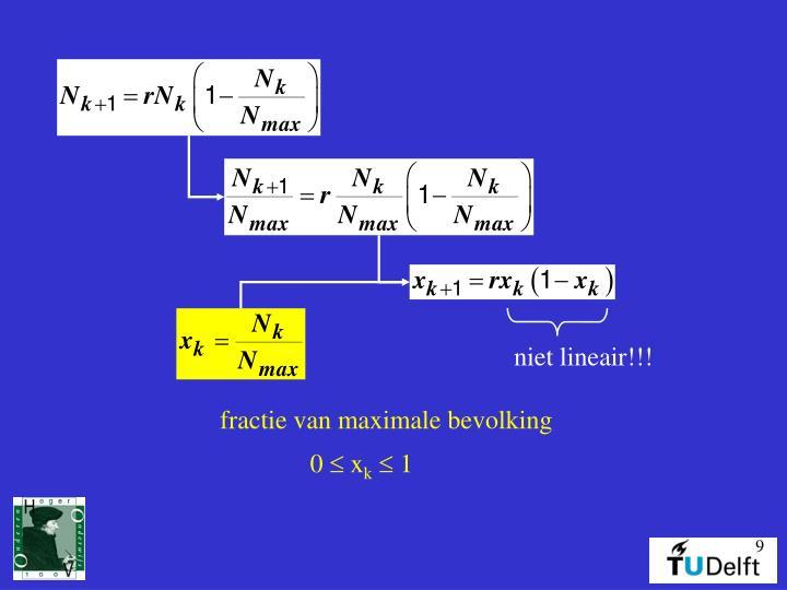 niet lineair!!!