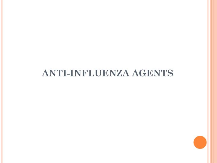 Anti-Influenza Agents