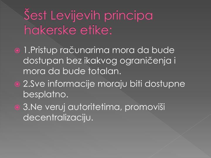 Šest Levijevih principa hakerske etike: