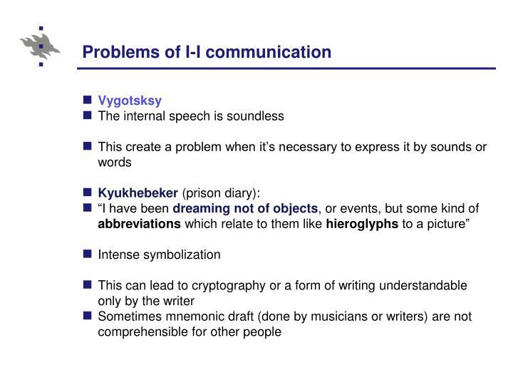 Problems of I-I communication