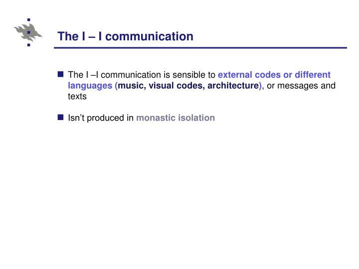 The I – I communication