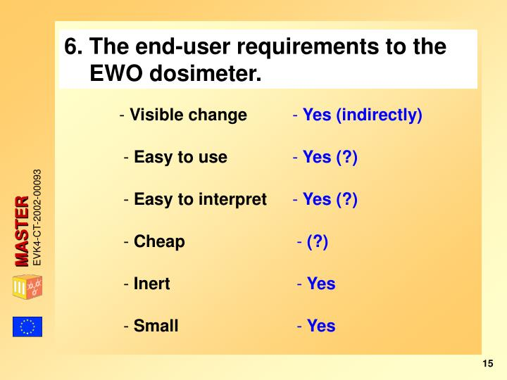 6. The end-user requirements to the