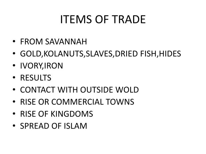 ITEMS OF TRADE