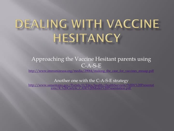 Dealing with Vaccine Hesitancy