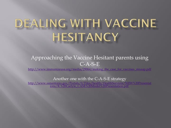 Dealing with Vaccine Hesitancy