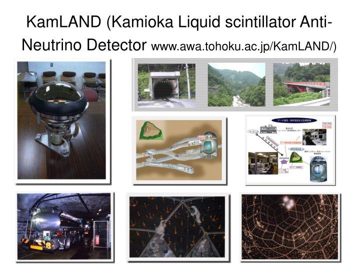 KamLAND (Kamioka Liquid scintillator Anti-Neutrino Detector