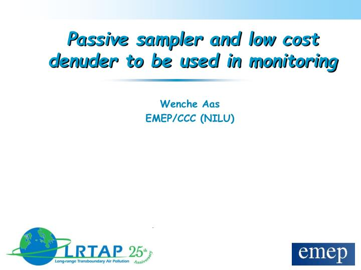 Passive sampler and low cost denuder to be used in monitoring