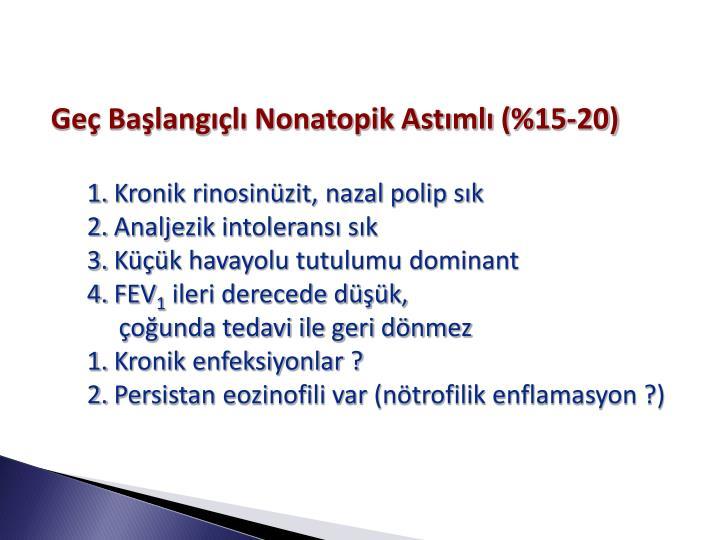 Geç Başlangıçlı Nonatopik Astımlı (%15-20)