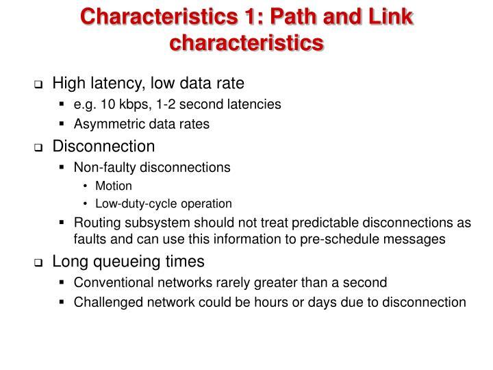 Characteristics 1: Path and Link characteristics