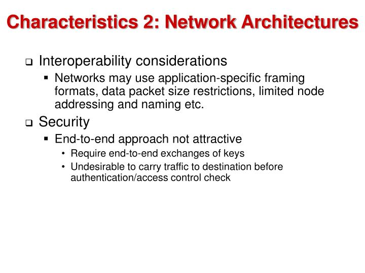 Characteristics 2: Network Architectures
