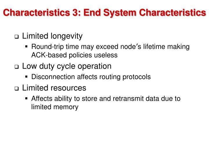 Characteristics 3: End System Characteristics