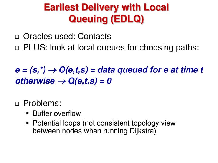 Earliest Delivery with Local Queuing (EDLQ)