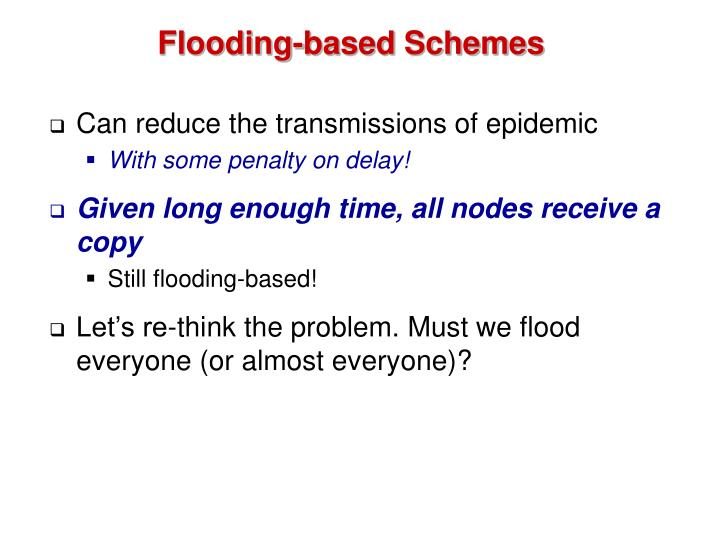 Flooding-based Schemes