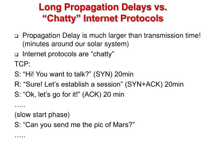 Long Propagation Delays vs.