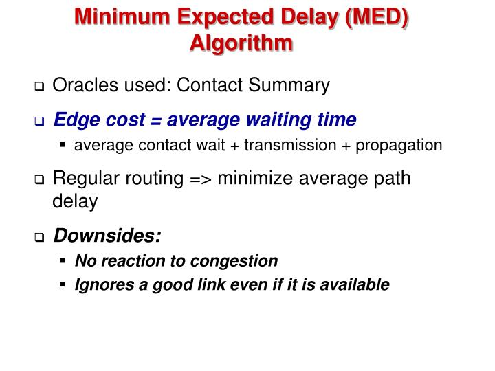 Minimum Expected Delay (MED) Algorithm