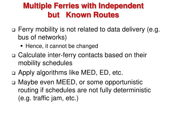 Multiple Ferries with Independent but   Known Routes
