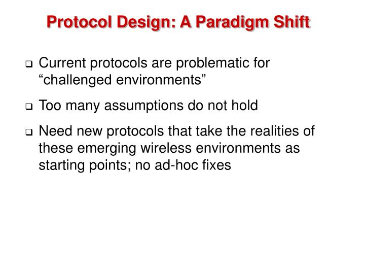 Protocol Design: A Paradigm Shift