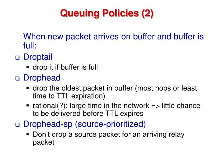 Queuing Policies (2)