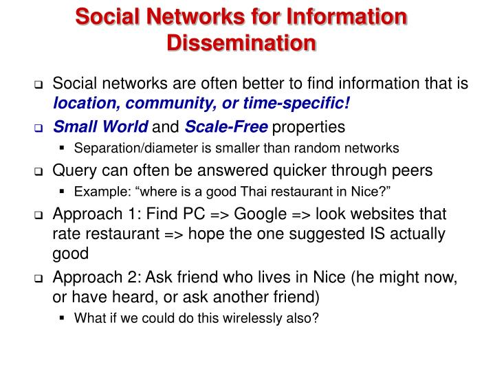 Social Networks for Information Dissemination