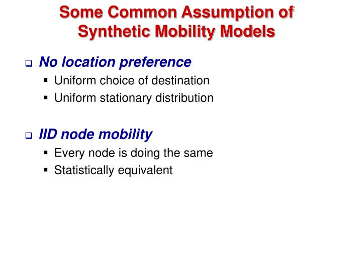 Some Common Assumption of Synthetic Mobility Models