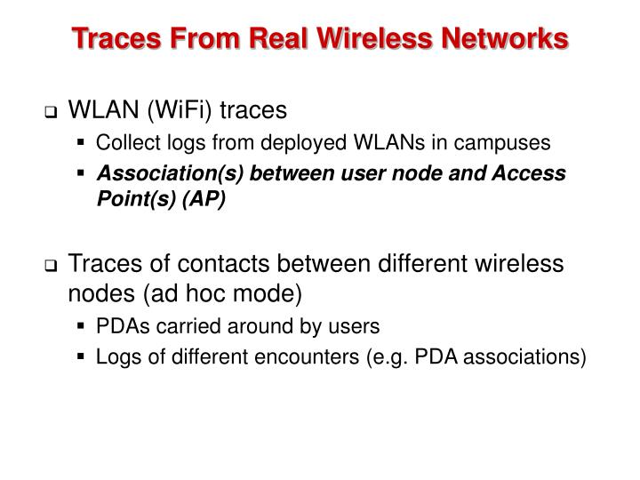 Traces From Real Wireless Networks