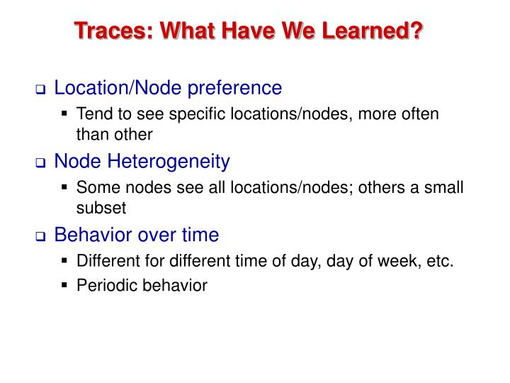 Traces: What Have We Learned?