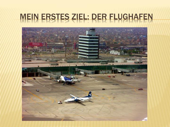 Mein erstes Ziel: Der Flughafen
