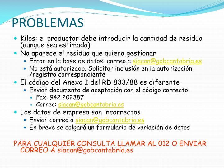 Kilos: el productor debe introducir la cantidad de residuo (aunque sea estimada)
