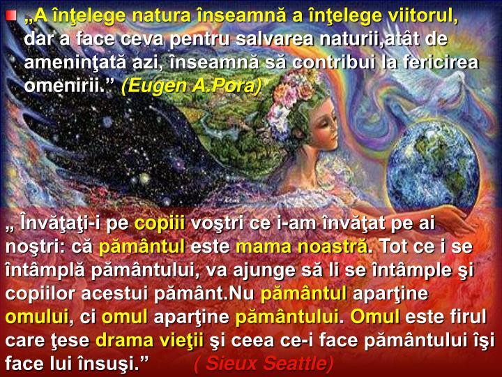 """""""A înţelege natura înseamnă a înţelege viitorul,"""